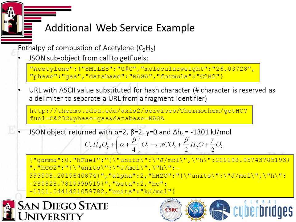 Additional Web Service Example Enthalpy of combustion of Acetylene (C 2 H 2 ) JSON sub-object from call to getFuels: