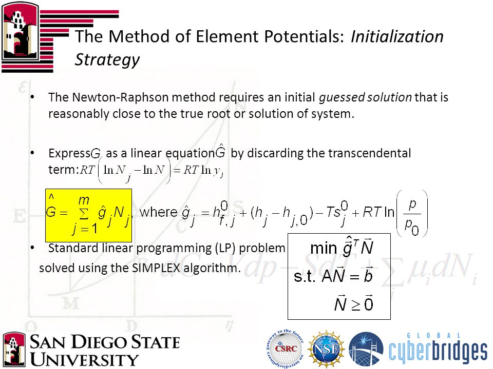 The Method of Element Potentials: Initialization Strategy The Newton-Raphson method requires an initial guessed solution that is reasonably close to the true root or solution of system.