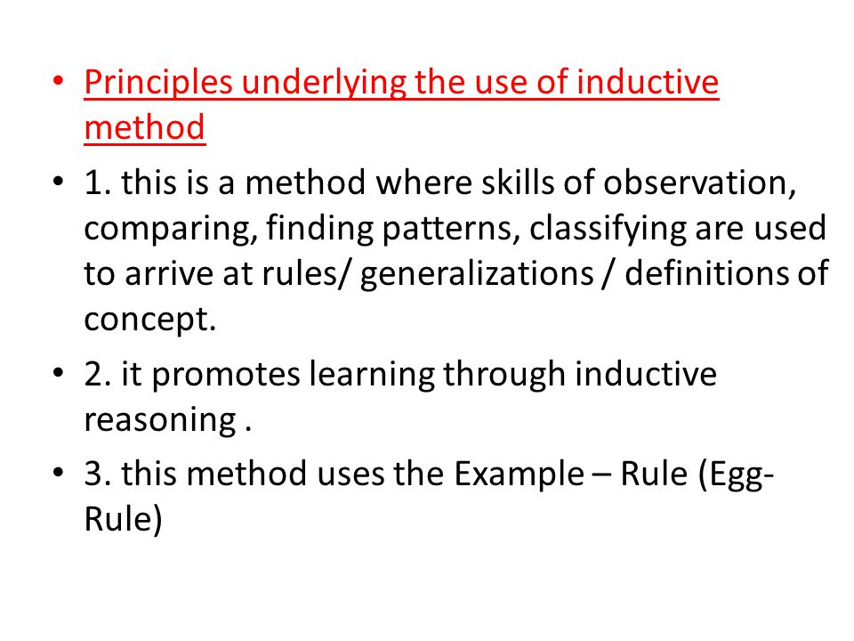 Principles underlying the use of inductive method 1.