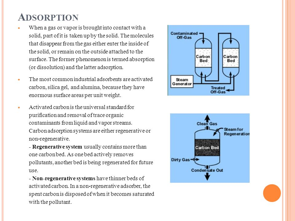 A DSORPTION  When a gas or vapor is brought into contact with a solid, part of it is taken up by the solid.