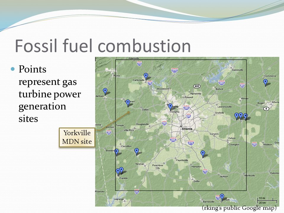 Fossil fuel combustion Points represent gas turbine power generation sites (rking's public Google map) Yorkville MDN site