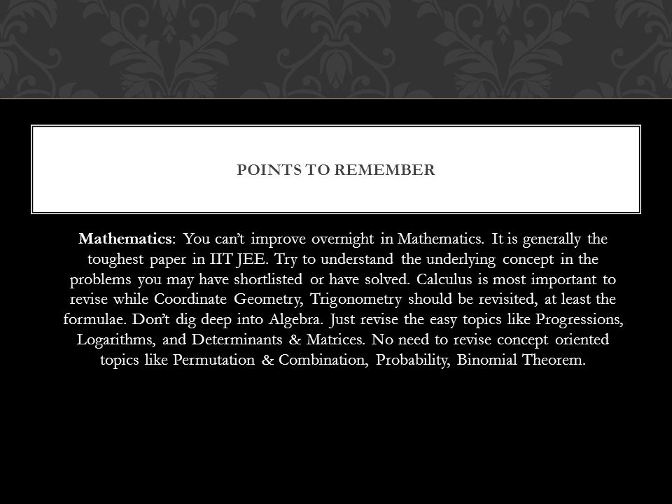 Mathematics: You can't improve overnight in Mathematics.