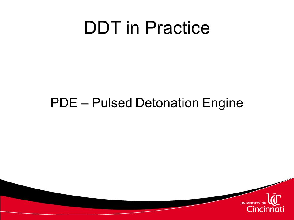 DDT in Practice PDE – Pulsed Detonation Engine