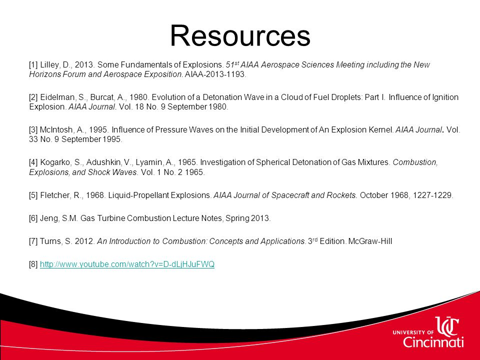 Resources [1] Lilley, D., 2013. Some Fundamentals of Explosions. 51 st AIAA Aerospace Sciences Meeting including the New Horizons Forum and Aerospace