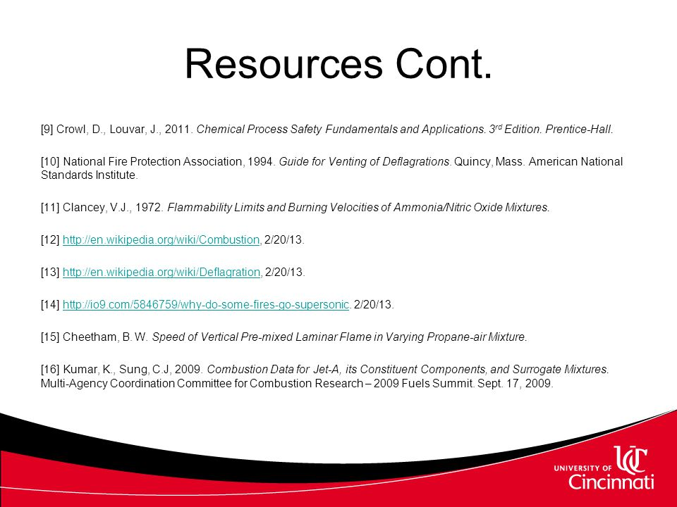 Resources Cont. [9] Crowl, D., Louvar, J., 2011. Chemical Process Safety Fundamentals and Applications. 3 rd Edition. Prentice-Hall. [10] National Fir