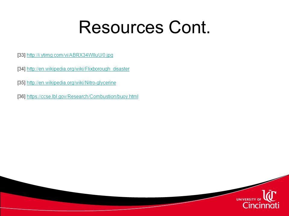 Resources Cont. [33] http://i.ytimg.com/vi/ABRX34WlluU/0.jpghttp://i.ytimg.com/vi/ABRX34WlluU/0.jpg [34] http://en.wikipedia.org/wiki/Flixborough_disa