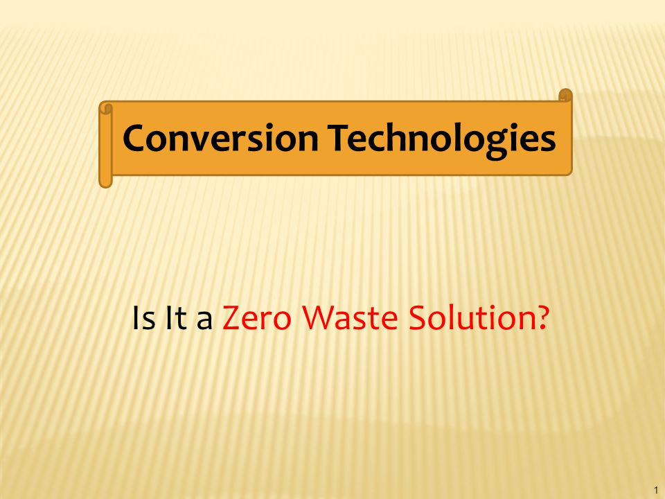 Conversion Technologies Is It a Zero Waste Solution 1