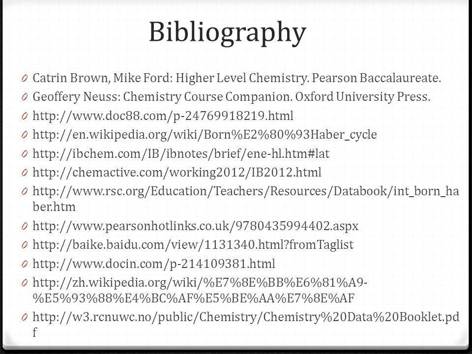 Bibliography 0 Catrin Brown, Mike Ford: Higher Level Chemistry.