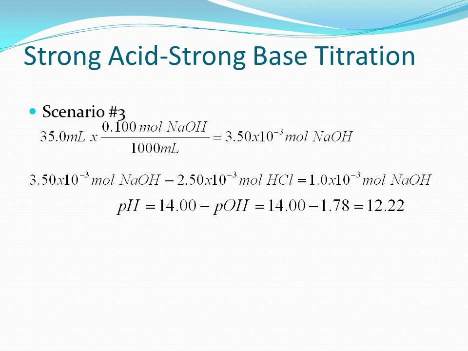 Scenario #3: After addition of 35.0 mL of 0.100 M NaOH to 25.0 mL of 0.100 M HCl Total volume = 60.0 mL