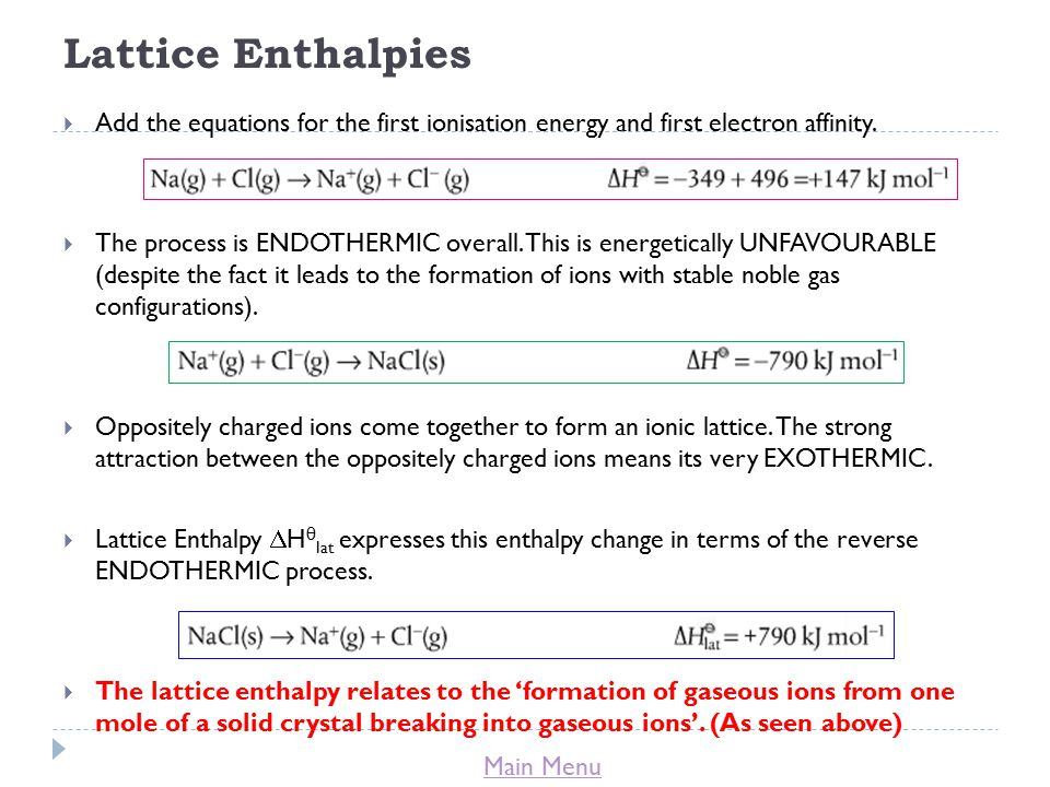 Main Menu Lattice Enthalpies  Add the equations for the first ionisation energy and first electron affinity.