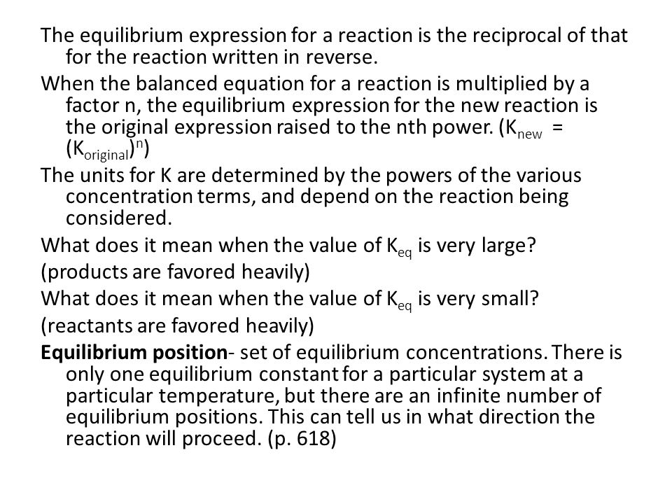 The equilibrium expression for a reaction is the reciprocal of that for the reaction written in reverse.