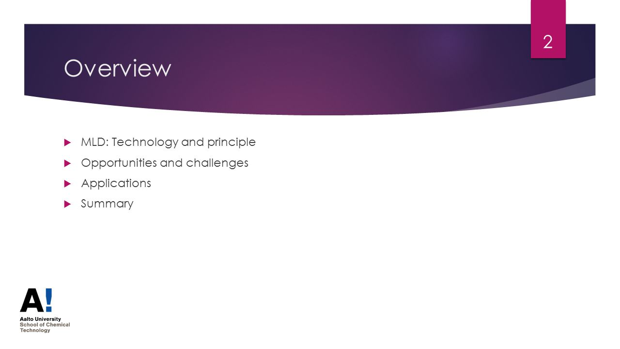 Overview  MLD: Technology and principle  Opportunities and challenges  Applications  Summary 2