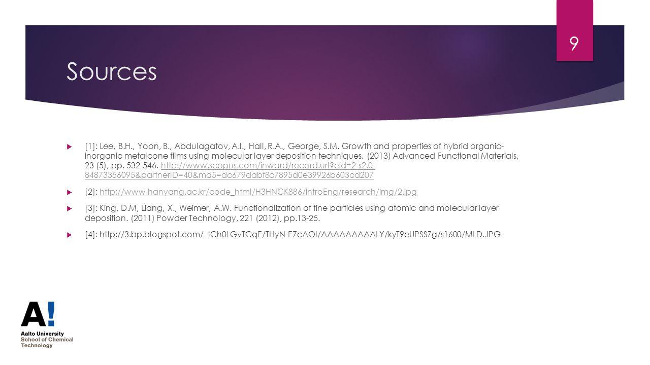 Sources  [1]: Lee, B.H., Yoon, B., Abdulagatov, A.I., Hall, R.A., George, S.M. Growth and properties of hybrid organic- inorganic metalcone films usi