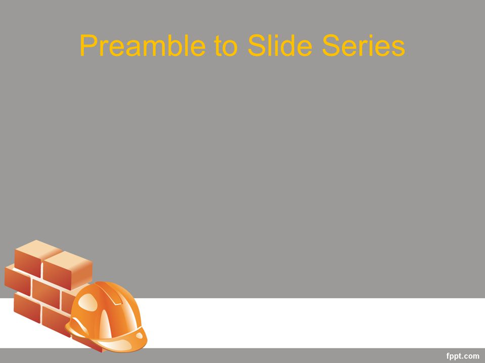 Preamble to Slide Series