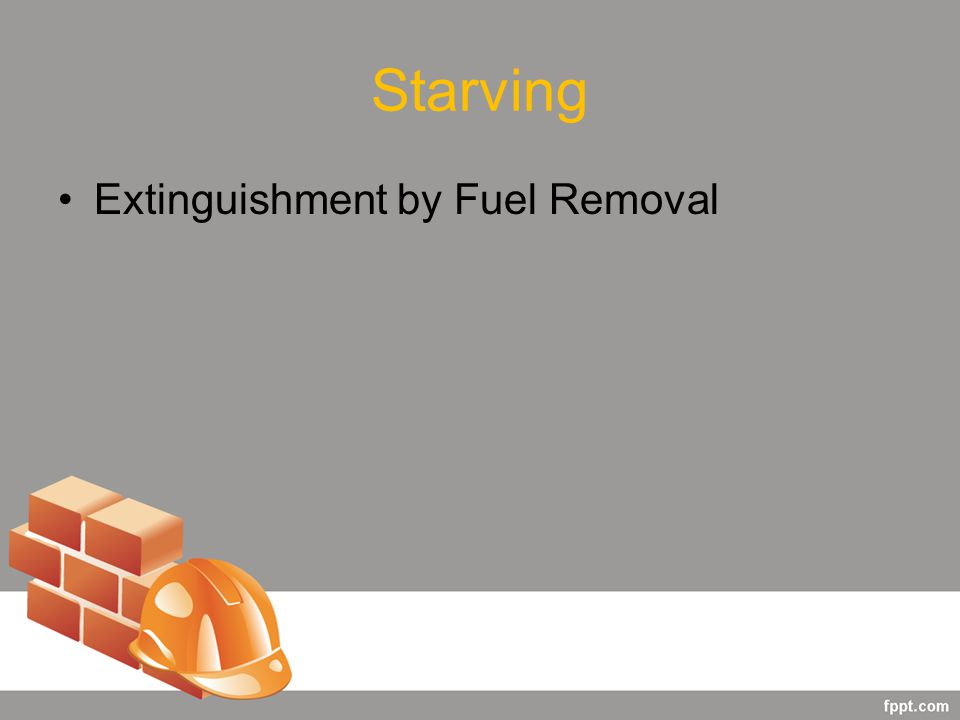 Starving Extinguishment by Fuel Removal