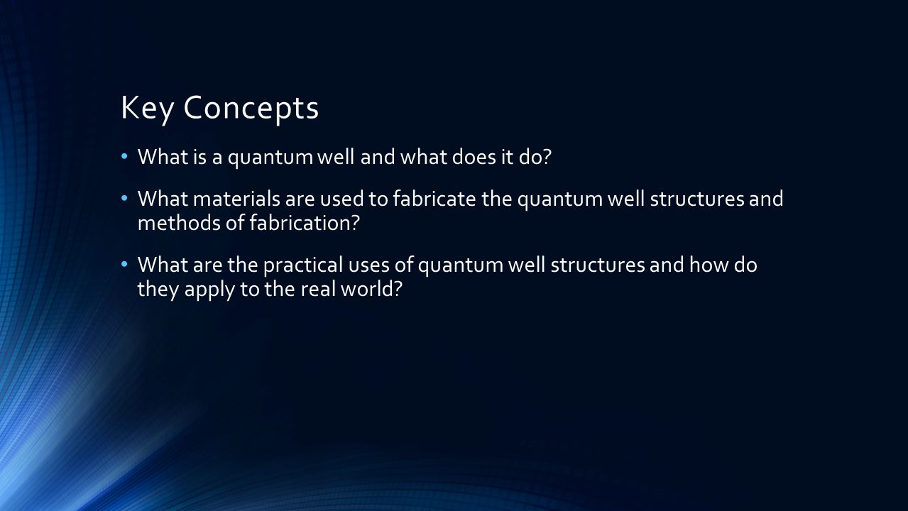 Key Concepts What is a quantum well and what does it do.