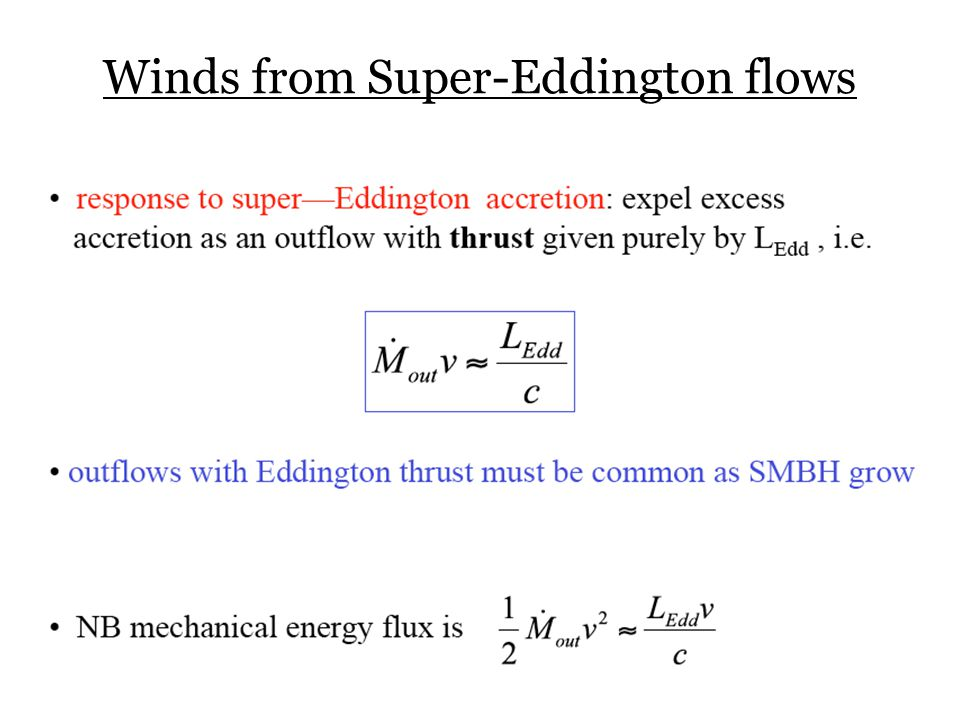 How fast should the outflows be? =L/L edd =η(dM/dt)c 2 /L Edd