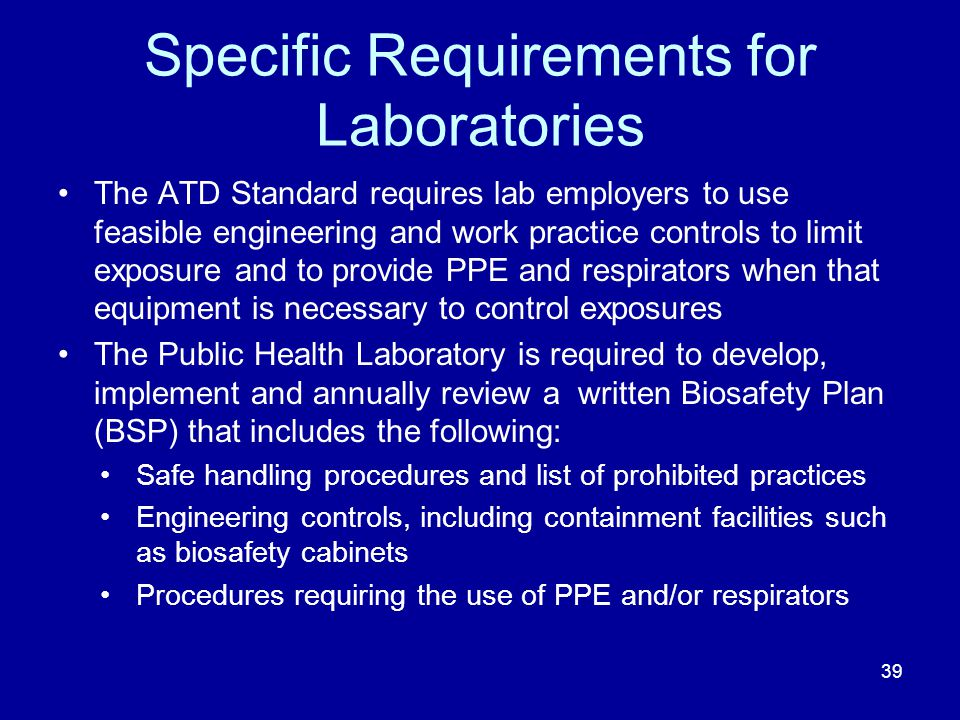 Specific Requirements for Laboratories The ATD Standard requires lab employers to use feasible engineering and work practice controls to limit exposur