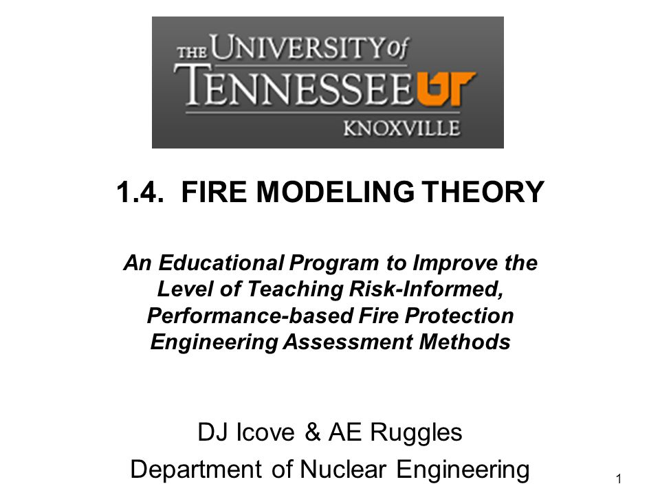 1.4. FIRE MODELING THEORY An Educational Program to Improve the Level of Teaching Risk-Informed, Performance-based Fire Protection Engineering Assessm