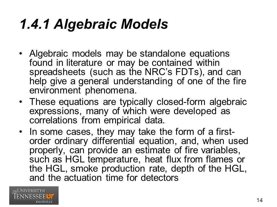 1.4.1 Algebraic Models Algebraic models may be standalone equations found in literature or may be contained within spreadsheets (such as the NRC's FDT