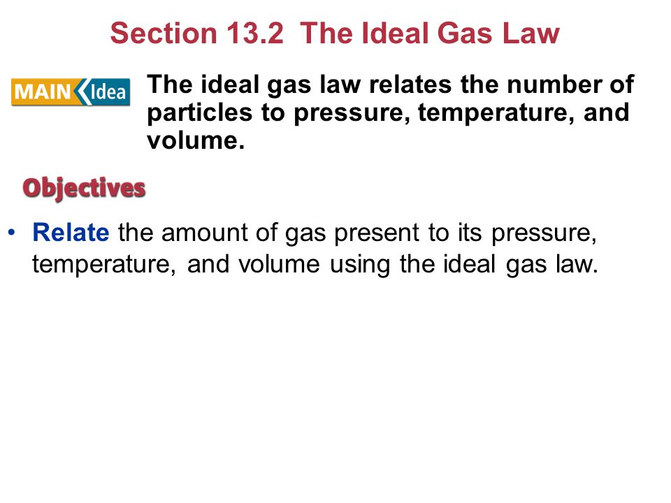 Combined & Named Gas Laws (Subject of Section 13.1) For given mass (fixed # moles) of gas P 1 V 1 /T 1 = P 2 V 2 /T 2 3 laws can be derived from this: Fix T: P 1 V 1 = P 2 V 2 (Boyle's) Fix P: V 1 /T 1 = V 2 /T 2 (Charles') Fix V: P 1 /T 1 = P 2 /T 2 (Gay-Lussac's)
