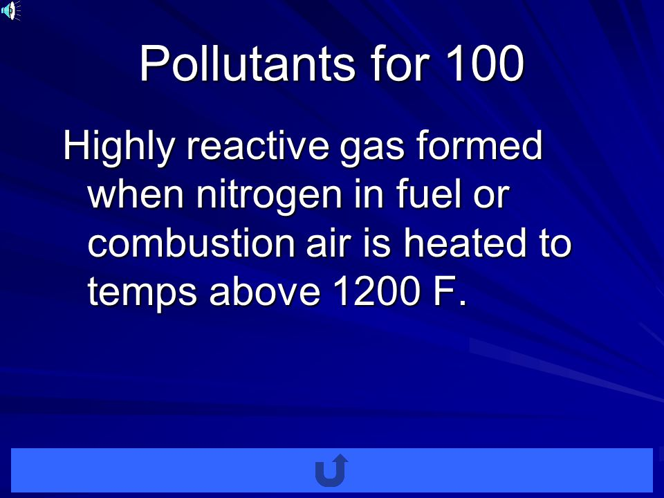 Pollutants for 100 Highly reactive gas formed when nitrogen in fuel or combustion air is heated to temps above 1200 F.