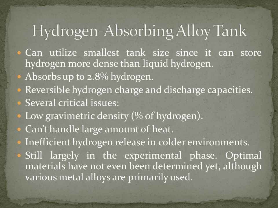 Can utilize smallest tank size since it can store hydrogen more dense than liquid hydrogen.