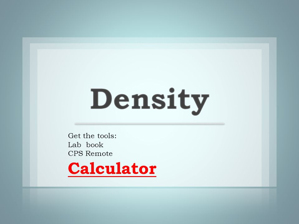 density: the amount of matter (mass) in a given unit volume.