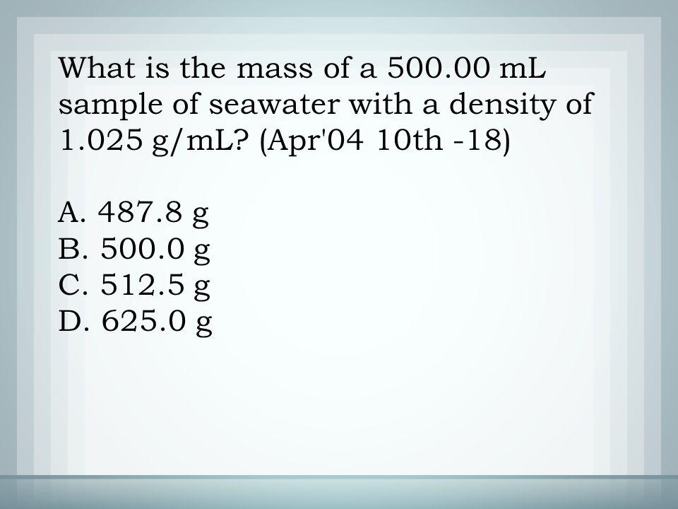 A. 487.8 g B. 500.0 g C. 512.5 g D. 625.0 g