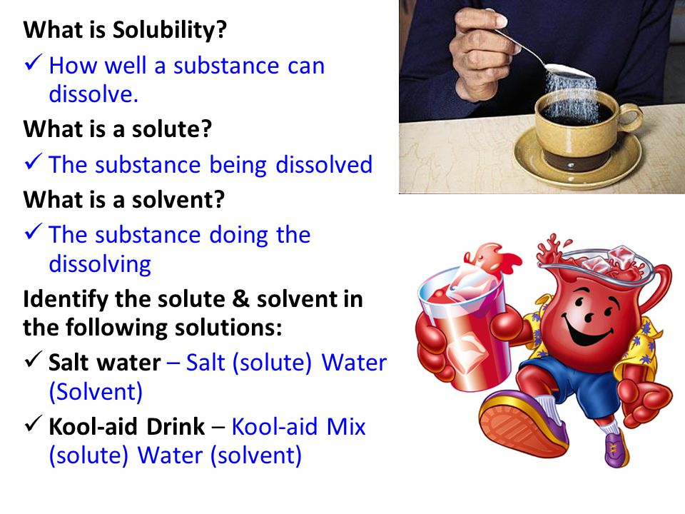 What is Solubility. How well a substance can dissolve.