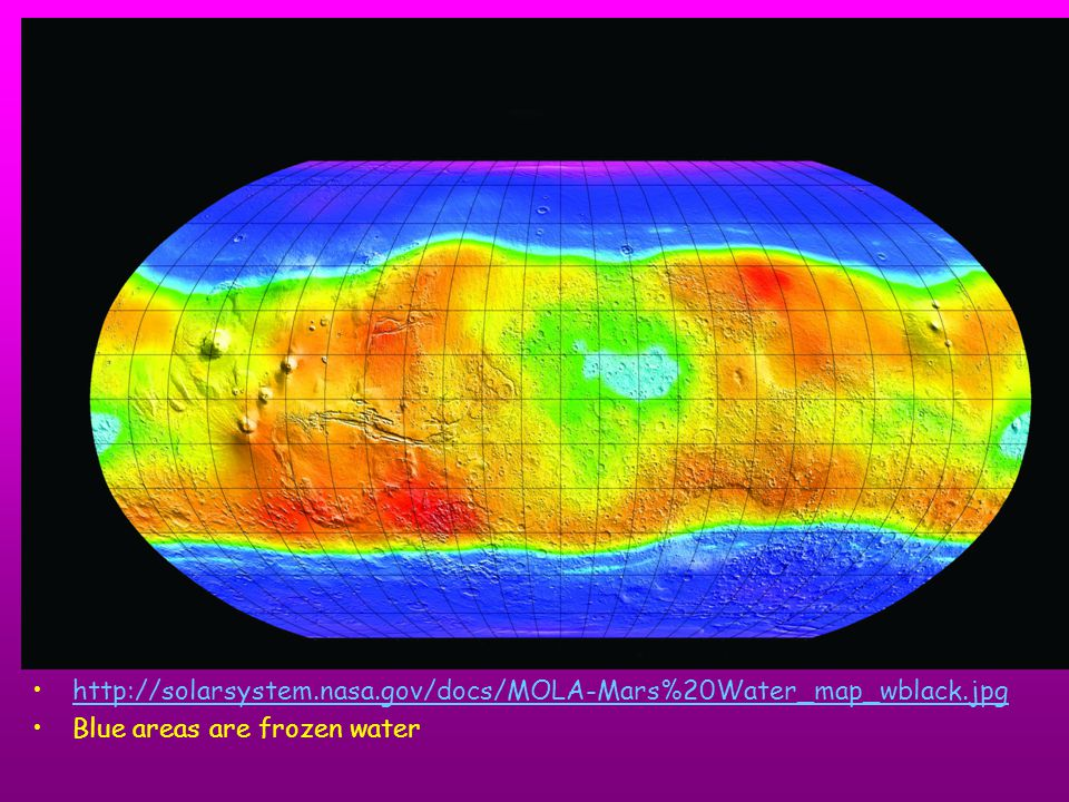 http://solarsystem.nasa.gov/docs/MOLA-Mars%20Water_map_wblack.jpg Blue areas are frozen water
