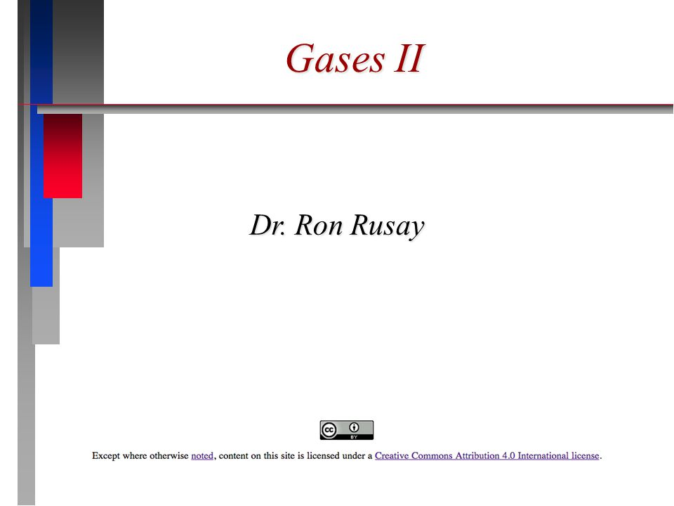 Gases II Dr. Ron Rusay