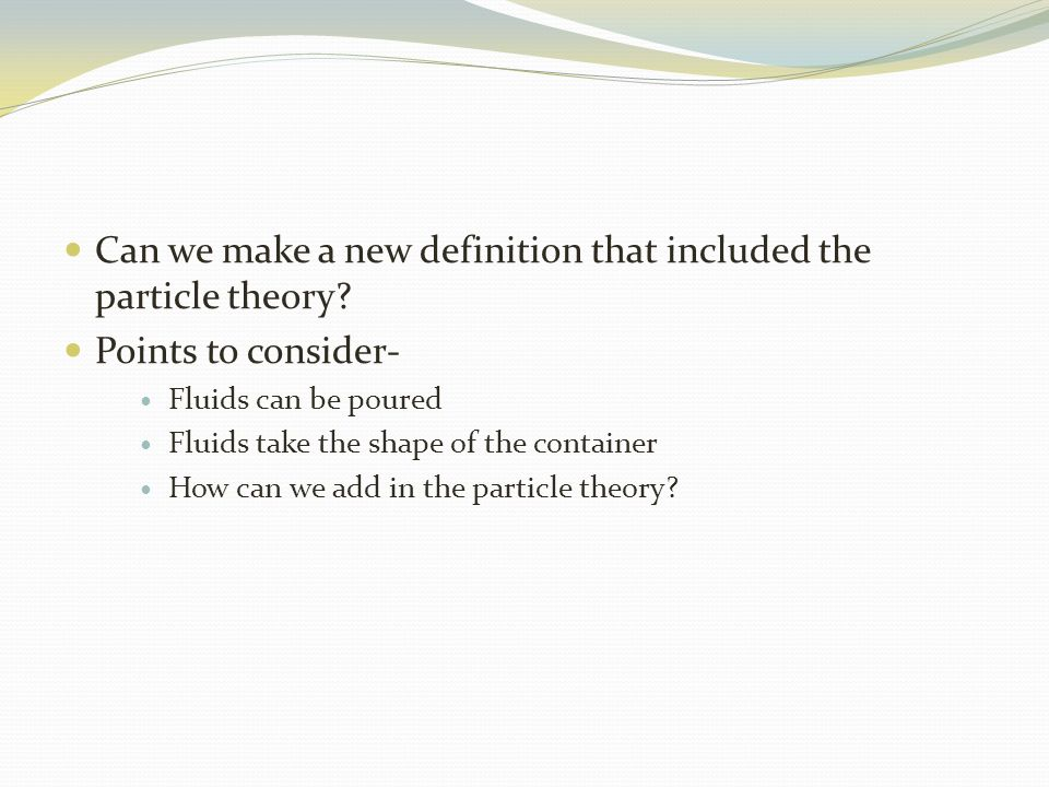 Can we make a new definition that included the particle theory.