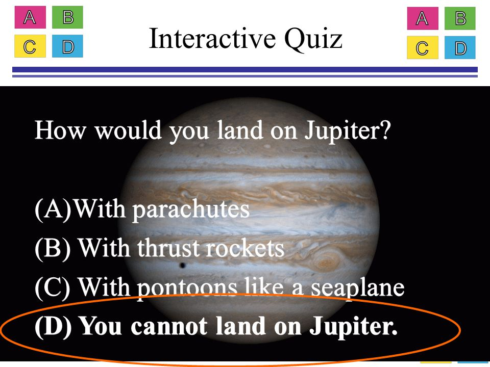Interactive Quiz How would you land on Jupiter.