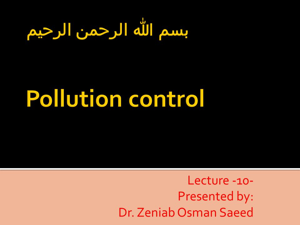 Lecture -10- Presented by: Dr. Zeniab Osman Saeed