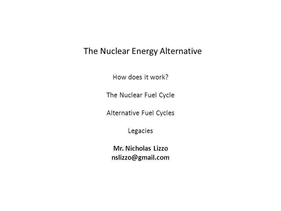 The Nuclear Energy Alternative How does it work.