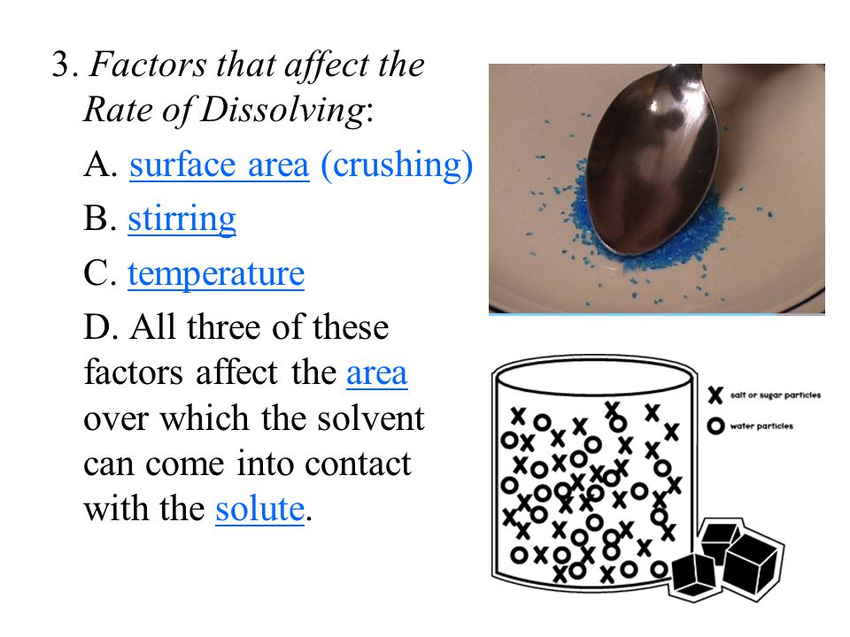 3. Factors that affect the Rate of Dissolving: A.