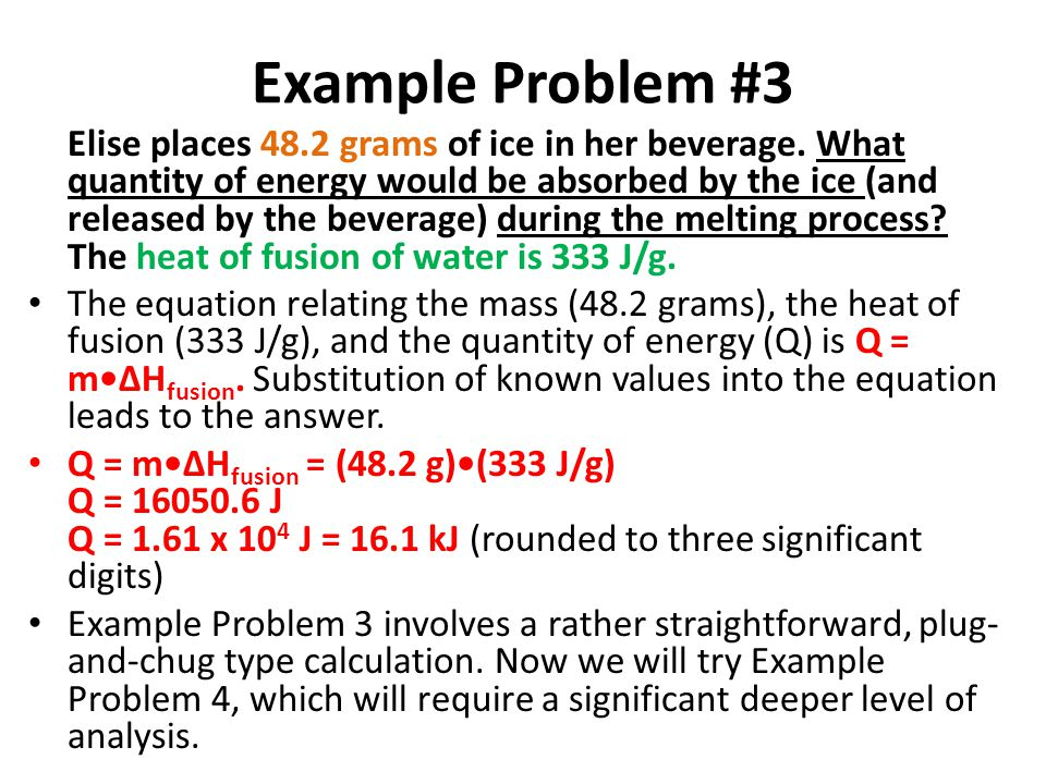 Example Problem #3 Elise places 48.2 grams of ice in her beverage.