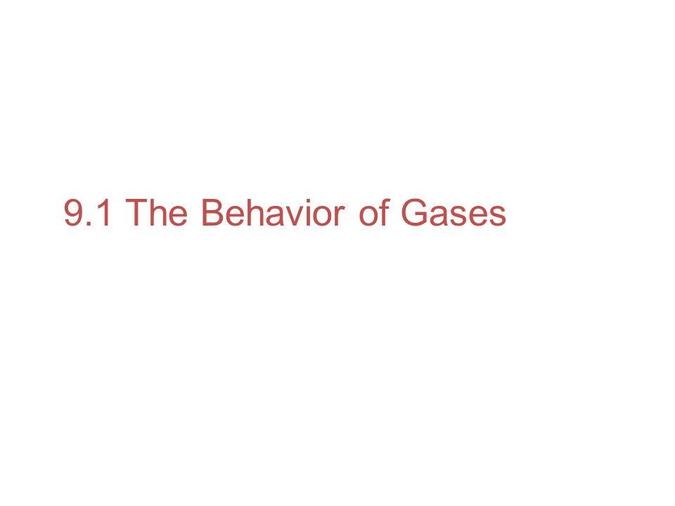 9.1 The Behavior of Gases