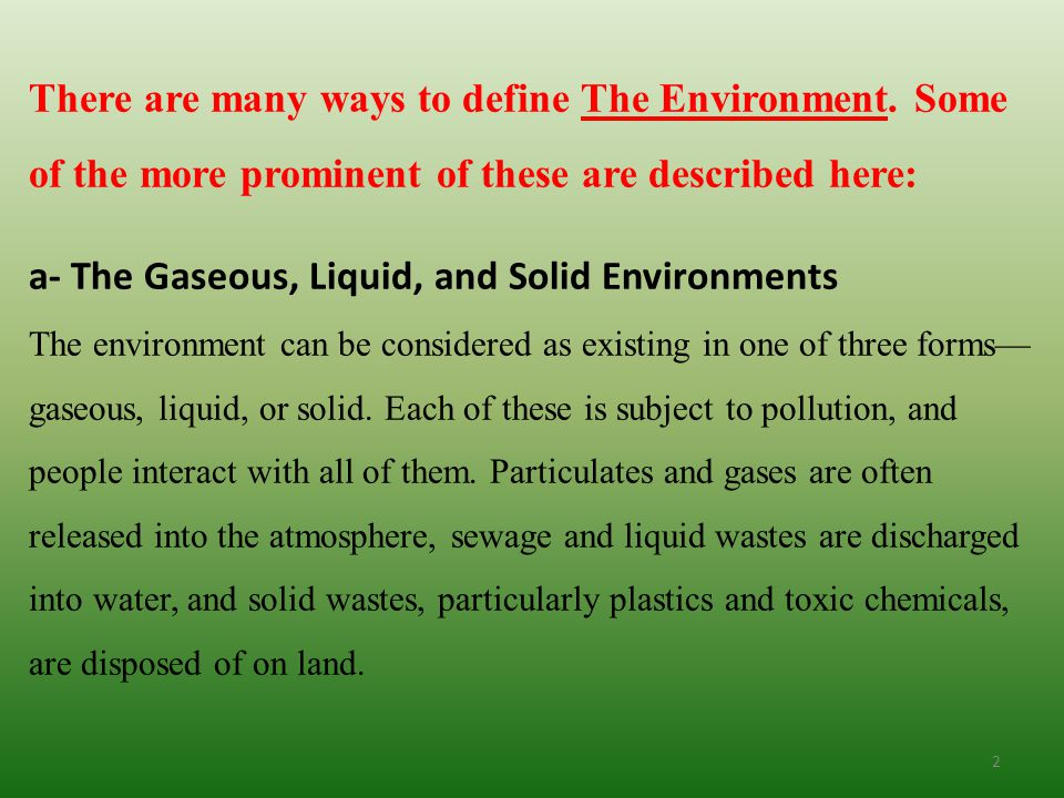 There are many ways to define The Environment.