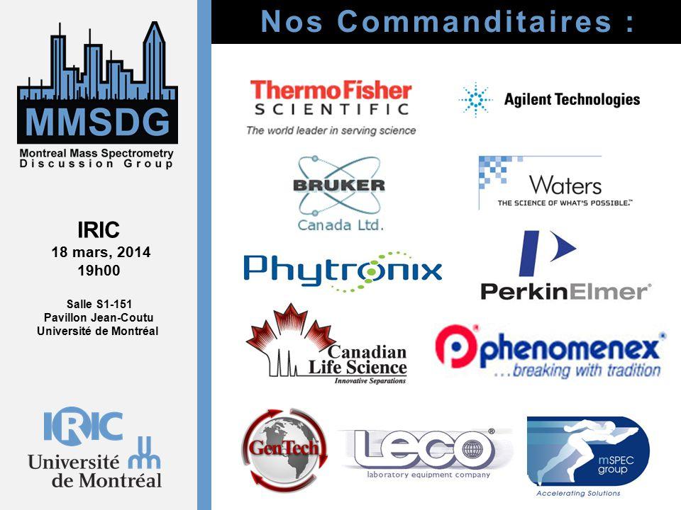 Nos Commanditaires : IRIC 18 mars, 2014 19h00 Salle S1-151 Pavillon Jean-Coutu Université de Montréal