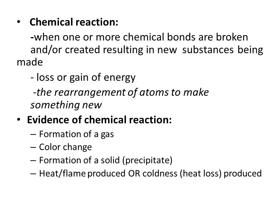 Chemical equation – representation of chemical reaction; *must include: -reactant(s) (starting material) -yield arrow (direction of reaction) -product(s) (end materials) Reactant(s)  Product(s)