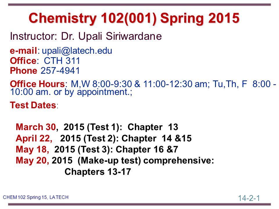 14-2-1 CHEM 102 Spring 15, LA TECH Instructor: Dr.
