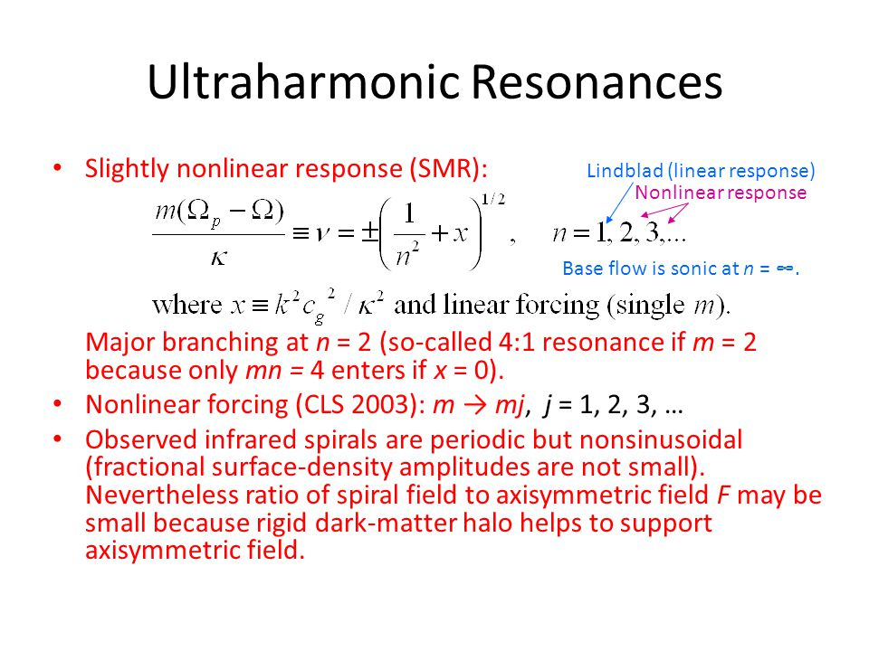 Ultraharmonic Resonances Slightly nonlinear response (SMR): Major branching at n = 2 (so-called 4:1 resonance if m = 2 because only mn = 4 enters if x = 0).