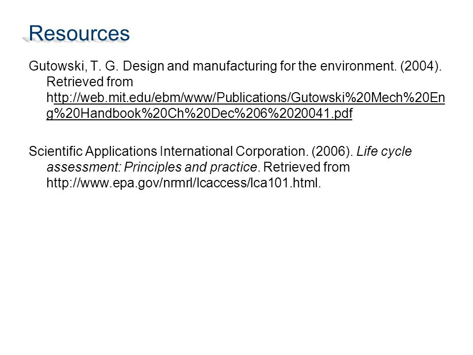 Resources Gutowski, T. G. Design and manufacturing for the environment.