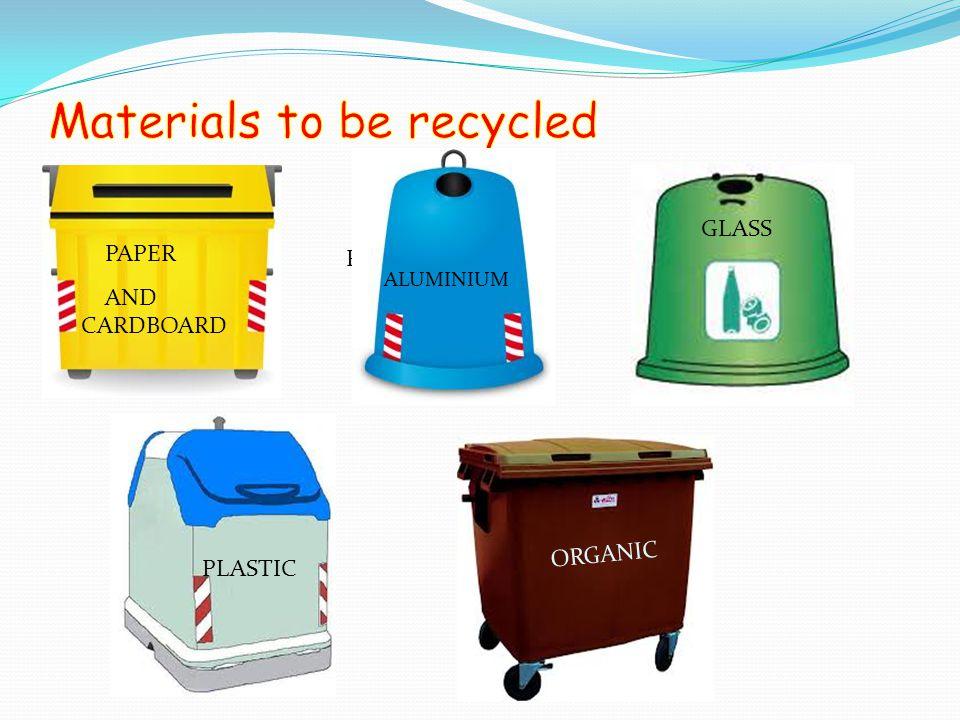 Paper GLASS ALUMINIUM PAPER AND CARDBOARD ORGANIC PLASTIC