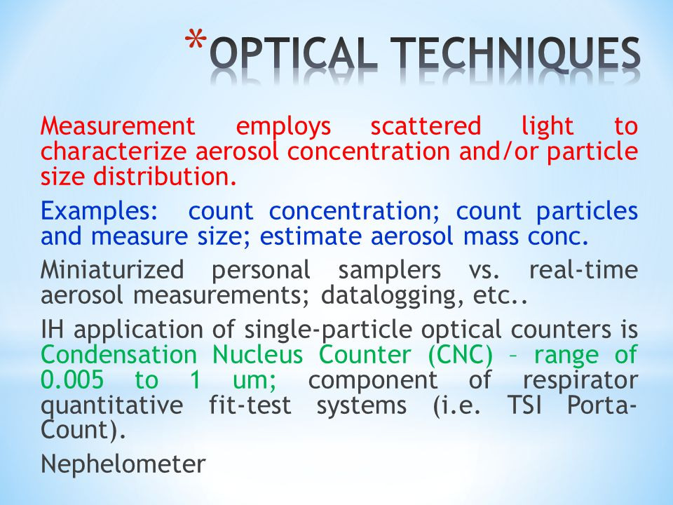 Measurement employs scattered light to characterize aerosol concentration and/or particle size distribution.