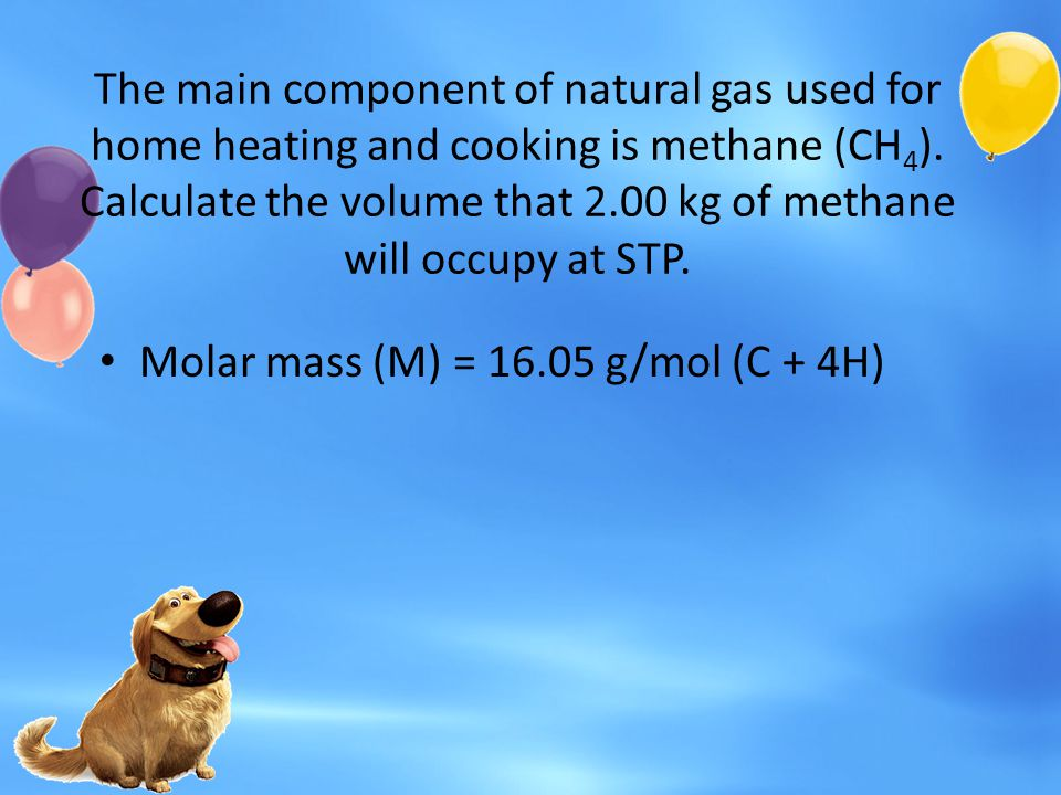 The main component of natural gas used for home heating and cooking is methane (CH 4 ). Calculate the volume that 2.00 kg of methane will occupy at ST