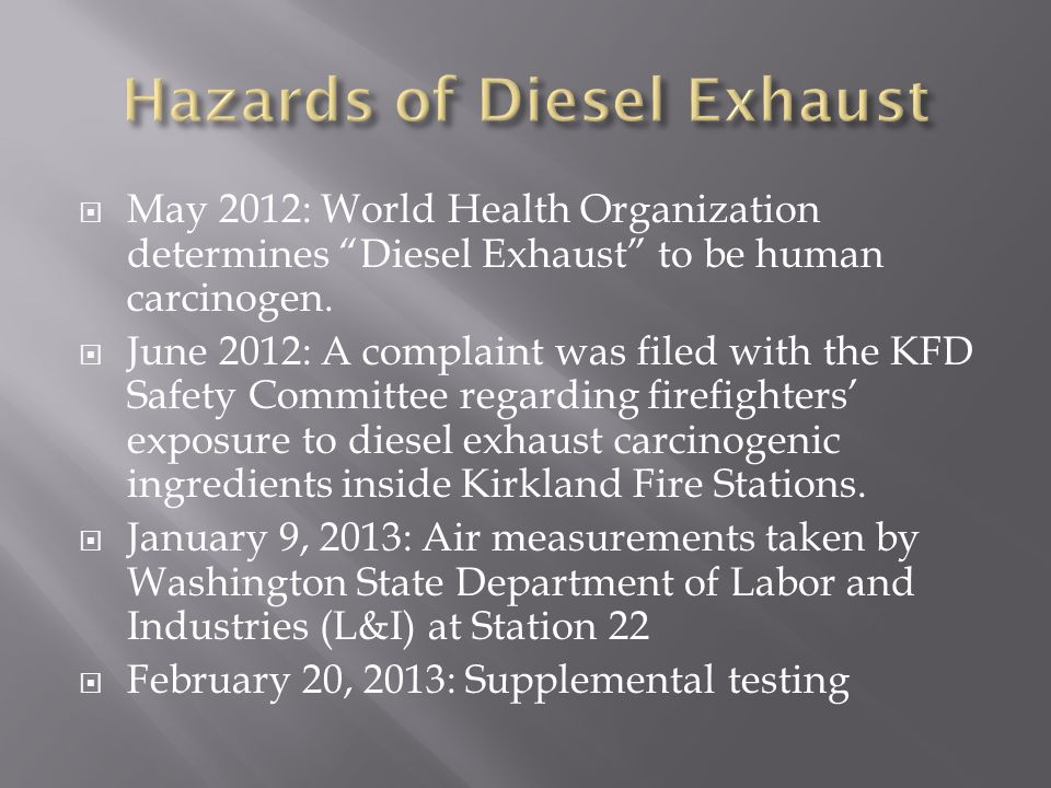  May 2012: World Health Organization determines Diesel Exhaust to be human carcinogen.