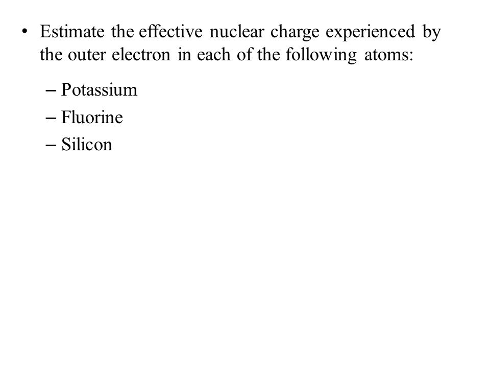 Effective nuclear charge Increases (b/c number of protons increases)